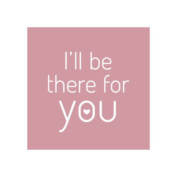 I´ll be there for you - Friends - Gennemsigtig sticker 15x15 cm
