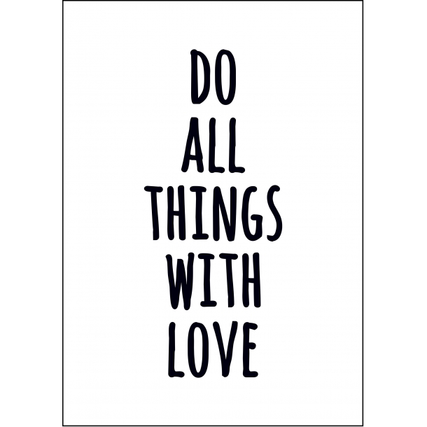 Do all things...